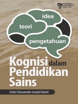 Kognisi Dalam Pendidikan Sains by Esther Ghanamalar Sarojini from University of Malaya Press in General Academics category