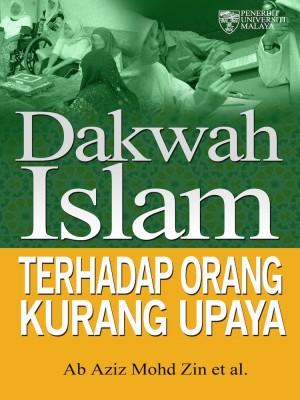 Dakwah Islam Terhadap Orang Kurang Upaya by Ab. Aziz Mohd Zin et al. from University of Malaya Press in General Academics category