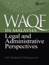 Waqf in Malaysia: Legal and Administrative Perspectives