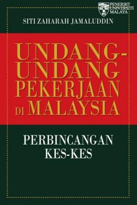 UNDANG-UNDANG PEKERJAAN DI MALAYSIA by Siti Zaharah Jamaluddin from University of Malaya Press in  category