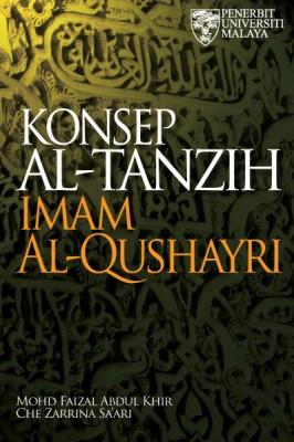KONSEP AL-TANZIH IMAM AL-QUSHAYRI by Mohd Faizal Abdul Khir & Che Zarrina Saari from University of Malaya Press in  category