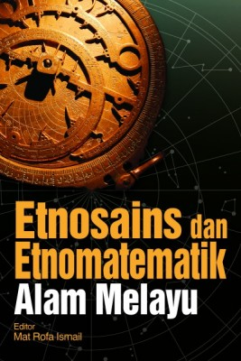 ETNOSAINS DAN ETNOMATEMATIK ALAM MELAYU by Mat Rofa Ismail from University of Malaya Press in  category