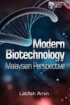 MODERN BIOTECHNOLOGY IN MALAYSIA