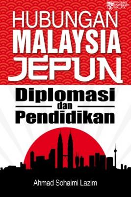 Hubungan Malaysia Jepun: Diplomasi dan Pendidikan by Ahmad Sohaimi Lazim from  in  category