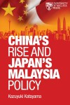 China's Rise and Japan's Malaysia Policy