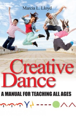 Creative Dance A Manual For Teaching All Ages