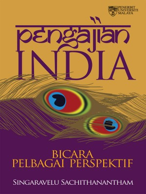 Pengajian India: Bicara Pelbagai Perspektif by Singaravelu Sachithanantham from University of Malaya Press in General Novel category