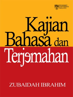 Kajian Bahasa dan Terjemahan by Zubaidah Ibrahim, Abdul Rahim Mat Yassin & Supramani a/l Shoniah from University of Malaya Press in Language & Dictionary category