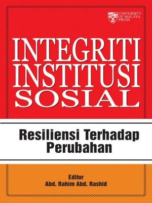 Integriti Institusi Sosial: Resilensi Terhadap Perubahan by Abd Rahim Abd Rashid et al. from University of Malaya Press in General Novel category