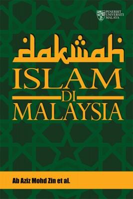 Dakwah Islam di Malaysia by Ab Aziz Mohd Zin, Nor Raudah Hj.Siren, Yusmini Md Yusoff, Faridah Mohd Sairi, Mo from University of Malaya Press in Religion category