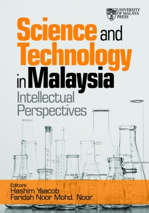 Science and Technology in Malaysia. by Hasyim Yaacob, Faridah Noor Mohd.NOR from University of Malaya Press in General Academics category