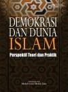 Demokrasi dan Dunia Islam: Perspektif Teori dan Praktik