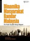 Dinamika Masyarakat Bandar Malaysia: Ke arah Kualiti Hidup Mapan