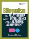 Bilingualism: Its Relationships with Intelligence and Academic Achievement