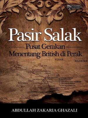 Pasir Salak: Pusat Gerakan Menentang British di Perak by Abdullah Zakaria Ghazali from  in  category