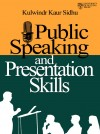 Public Speaking and Presentation Skills by Kulwindr Kaur Sidhu from  in  category