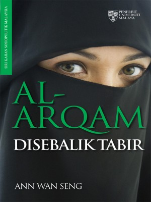 Al-Arqam di Sebalik Tabir by Ann Wan Seng from University of Malaya Press in Religion category