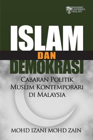 Islam dan Demokrasi: Cabaran Politik Muslim Kontemporari di Malaysia by Mohd Izani Mohd Zain from  in  category