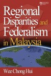 Regional Disparities and Federalism in Malaysia