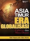 Asia Timur Era Globalisasi: Cabaran dan Masa Depan