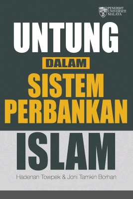 Untung Dalam Sistem Perbankan Islam by Hadenan Towpek & Joni Tamkin Borhan from University of Malaya Press in Finance & Investments category