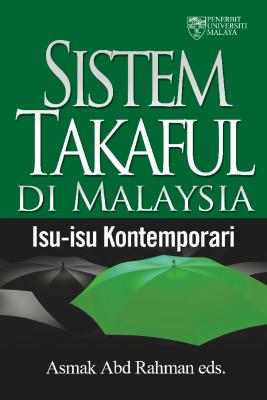 Sistem Takaful di Malaysia: Isu‐isu Kontemporari by Asmak Ab Rahman et al. from  in  category