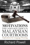Motivation for Language Choice in Malaysian Courtrooms