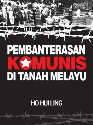 Pembanterasaan Komunis Di Tanah Melayu by Ho Hui Ling from  in  category