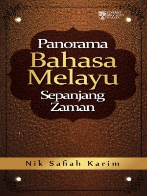 Panorama Bahasa Melayu Sepanjang Zaman by Nik Safiah Karim from University of Malaya Press in Language & Dictionary category
