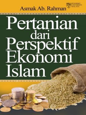Pertanian dari Perspektif Ekonomi Islam by Asmak Ab. Rahman from University of Malaya Press in General Academics category
