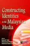 Constructing Identities In The Malaysian Media
