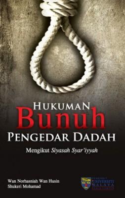 Hukuman bunuh pengedar dadah mengikut Siyasah Syari'iyyah
