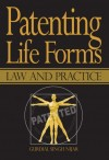 Patenting Life Forms Law and Practice