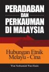 Peradaban dan Perkauman di Malaysia Hubungan Etnik Melayu-Cina