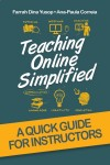 Teaching Online Simplified: A Quick Guide for Instructors