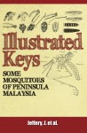 Illustrated Keys: Some Mosquitoes Of Peninsula Malaysia