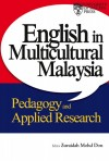 English in Multicultural Malaysia Pedagogy and Applied Research