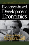 Evidence-Based Development Economics: Essays In Honor Of Sanjaya Lall