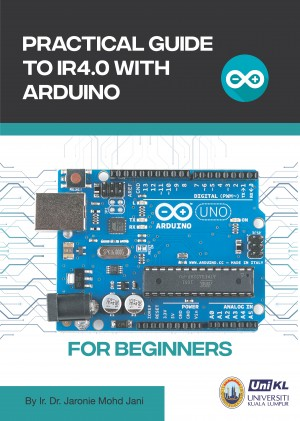 Practical Guide to IR4.0 with Arduino for Beginners by Jaronie Mohd Jani from  in  category