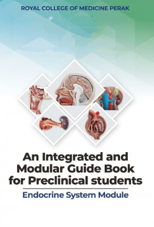 An Integrated and Modular Guide Book for Preclinical Students. Endocrine System Module by Members of Faculty of Medicine, UniKL RCMP from  in  category