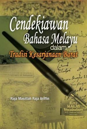 Cendekiawan Bahasa Melayu Dalam Tradisi Kerajaan Barat by Raja Masittah Raja Ariffin from UPM Press in General Academics category