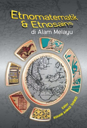 Etnomatematik Dan Etnosains Di Alam Melayu by Rohani Ahmad Tarmizi from UPM Press in General Academics category