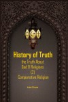 HISTORY OF TRUTH - THE TRUTH ABOUT GOD AND RELIGION VOL.2 COMPARATIVE RELIGIONS by Adel Elsaie from  in  category