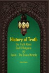 HISTORY OF TRUTH: THE TRUTH ABOUT GOD & RELIGIONS (4): ISLAM THE DIVINE MIRACLE by Adel Elsaie from  in  category