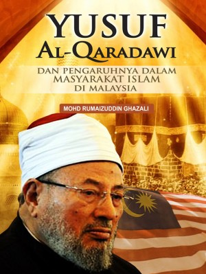 YUSUF AL-QARADAWI DAN PENGARUHNYA DALAM MASYARAKAT ISLAM DI MALAYSIA by Mohd Rumaizuddin Ghazali from PENERBIT USIM in Autobiography & Biography category