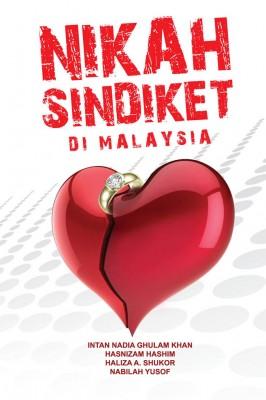 Nikah Sindiket Di Malaysia by Intan Nadia Ghulam Khan,  Hasnizam Hashim,  Haliza A. Shukor,  Nabilah Yusof from PENERBIT USIM in Islam category