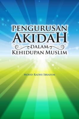 Pengurusan Akidah Dalam Kehidupan Muslim by Editors: Mohd Radhi Ibrahim from  in  category