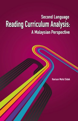 Second Language Reading Curriculum Analysis : A Malaysian Perspectives by Harison Mohd Sidek from PENERBIT USIM in General Academics category
