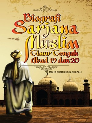 Biografi Sarjana Muslim Timur Tengah Abad 19 dan 20
