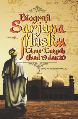 Biografi Sarjana Muslim Timur Tengah Abad 19 dan 20 by Mohd Rumaizudin Ghazali from  in  category